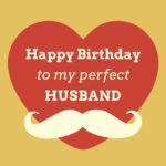 Happy birthday quotes for Husband – Husband Birthday Quotes